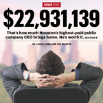 Houston's highest-paid pubco CEOs: Are they worth it?
