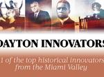 Here are 11 of the top innovators from Dayton's past