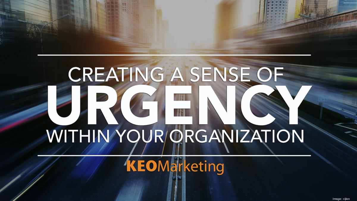 a sense of urgency A sense of urgency is a powerful tool for anyone wanting to win in a turbulent world that will only continue to move faster management control systems and damage.