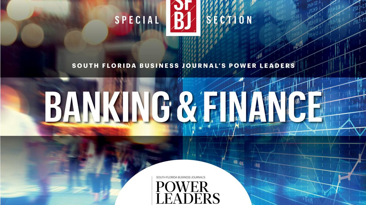 Power Leaders In Banking Amp Finance South Florida S
