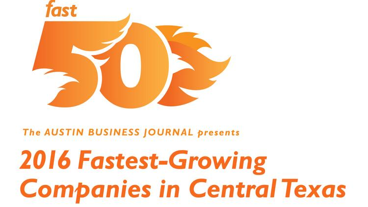 fast 50 2016 these are austin s 50 fastest growing businesses