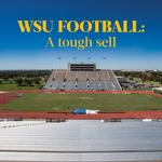 Cover Story: WSU football: A tough sell