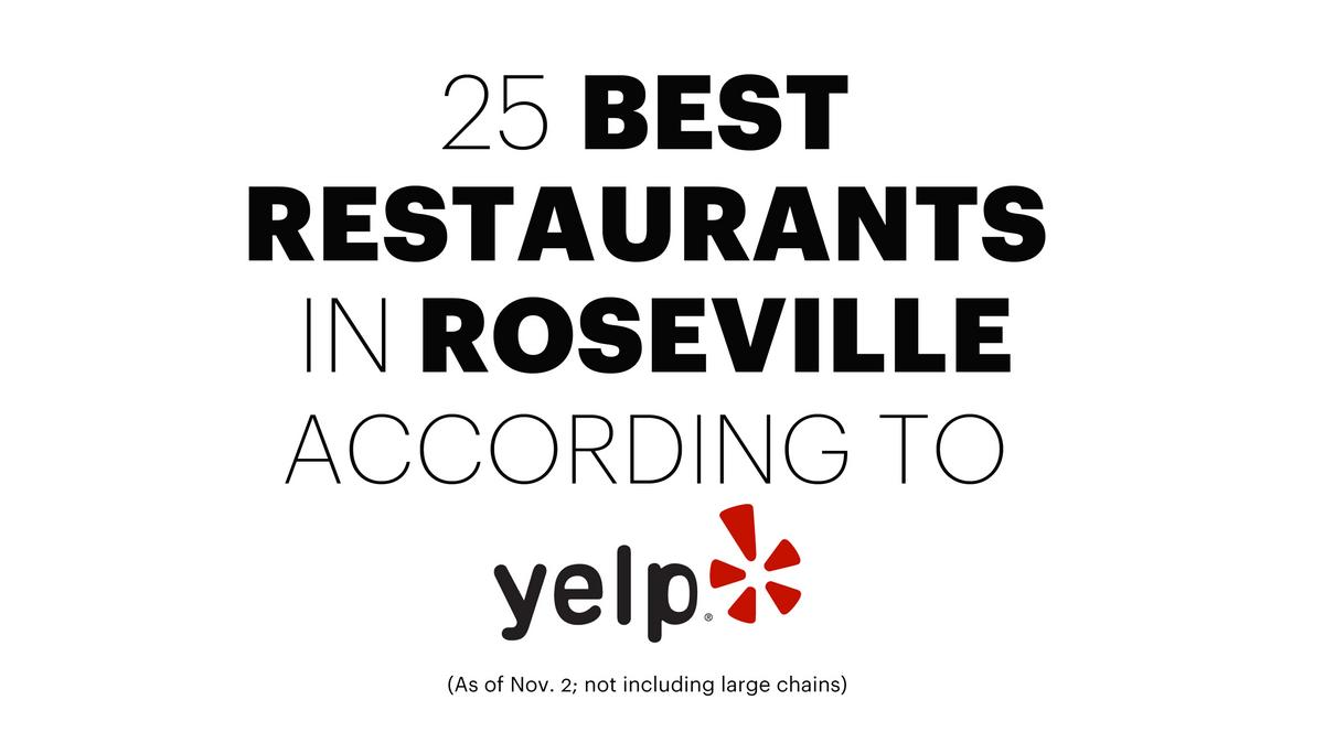 The Best Restaurants In Roseville According To Yelp Sacramento Business Journal