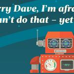 Sorry Dave, I'm afraid I can't do that ... yet: Artificial intelligence is already here, and it's just getting started (SLIDESHOW)