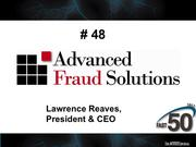 Advanced Fraud Solutions in Kernersville provides fraud prevention software and services for financial institutions. The company did not publicly disclose its 2012 revenues.