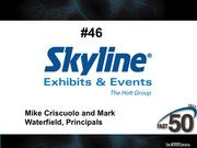 Skyline Exhibits & Events is an event marketing agency specializing in designing, fabricating and servicing innovative exhibit systems. The High Point company did not publicly disclose its 2012 revenues.