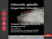Accessible Information Management LLC  The full list of Oregon university spinoffs - including contact information - is available to PBJ subscribers.  Not a subscriber? Sign up for a free 4-week trial subscription to view this list and more today