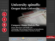 Home Dialysis Plus  The full list of Oregon university spinoffs - including contact information - is available to PBJ subscribers.  Not a subscriber? Sign up for a free 4-week trial subscription to view this list and more today