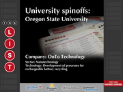OnTo Technology  The full list of Oregon university spinoffs - including contact information - is available to PBJ subscribers.  Not a subscriber? Sign up for a free 4-week trial subscription to view this list and more today