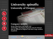 mAbDx  The full list of Oregon university spinoffs - including contact information - is available to PBJ subscribers.  Not a subscriber? Sign up for a free 4-week trial subscription to view this list and more today