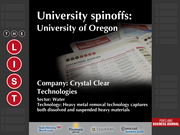 Crystal Clear  The full list of Oregon university spinoffs - including contact information - is available to PBJ subscribers.  Not a subscriber? Sign up for a free 4-week trial subscription to view this list and more today