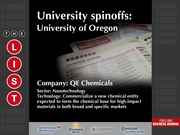 QE Chemicals  The full list of Oregon university spinoffs - including contact information - is available to PBJ subscribers.  Not a subscriber? Sign up for a free 4-week trial subscription to view this list and more today