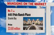No. 7 (tie). 4411 Polo Ranch Place, Granite Bay, with an asking price of $3.60 million. The home, listed by Win Win Realty Services Inc, has 8 bedrooms, 7 full bathrooms and 3 half bathrooms. It is 16,221 square feet on 6.3 acres.