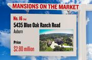 No. 16 (tie). 5435 Blue Oak Ranch Road, Auburn, with an asking price of $2.80 million. The home, listed by The Platinum Group, has 4 bedrooms, 3 full bathrooms and 1 half bathroom. It is 4,549 square feet on 20 acres.