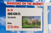No. 29. 1040 45th St, Sacramento, with an asking price of $2.50 million. The home, listed by Lyon, has 5 bedrooms, 5 full bathrooms and 2 half bathrooms. It is 5,011 square feet on 0.33 acres.