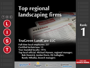 1: TruGreen LandCare LLC  The full list of the top regional landscaping firms - including contact information - is available to PBJ subscribers.  Not a subscriber? Sign up for a free 4-week trial subscription to view this list and more today