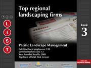 3: Pacific Landscape Management  The full list of the top regional landscaping firms - including contact information - is available to PBJ subscribers.  Not a subscriber? Sign up for a free 4-week trial subscription to view this list and more today