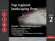 2: Dennis' 7 Dees Landscaping Inc.  The full list of the top regional landscaping firms - including contact information - is available to PBJ subscribers.  Not a subscriber? Sign up for a free 4-week trial subscription to view this list and more today