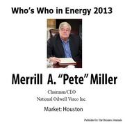 "Who's Who in Energy 2013: Merrill A. ""Pete"" Miller (Houston)"