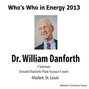 Who's Who in Energy 2013: Dr. William Danforth (St. Louis)