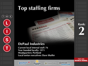 2: DePaul Industries  The full list of the top staffing firms - including contact information - is available to PBJ subscribers.  Not a subscriber? Sign up for a free 4-week trial subscription to view this list and more today
