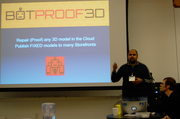 Bot Proof 3D brought a MakerBot 3-D printer to illustrate its pitch. Additive manufacturing, or 3-D printing, is becoming more mainstream, and the team pitched software that would fix any bugs within 3-D model instruction files. In order to 3-D print an object a 3-D model is created and files are uploaded to the printer. If there are bugs in the file the 3-D print wont come out right. As more people start to use 3-D printing the team sees more potential for problem files to be available on 3-D printing websites.