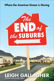 """In her new book, """"The End  of the Suburbs: Where the American Dream Is Moving,"""" Leigh Gallagher offers evidence that suburban sprawl has become costly in recent years."""