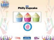 Owned by Johnny Columbo and Michael Lewis, Philly Cupcake created cupcake art, with the philosophy that their gourmet products taste as good as they look. It employs 20 people.