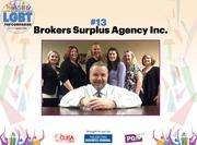 Brokers Surplus Agency has been in the insurance industry since 1980. Led by Dennis Marsaglia, the company employs eight.