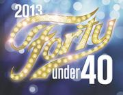 Announcing 40 under 40 winners for 2013 (Video)