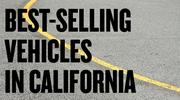 Best-selling vehicles in California
