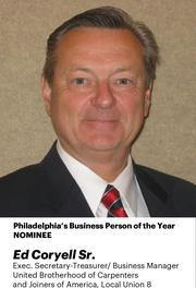 Ed Coryell Sr. had a busy year heading the Carpenters Union which organized a strike at the Pennsylvania Convention Center. In an unusual twist, he was named to the center's board of directors.