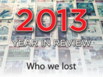 Year in Review: Those we lost in 2013