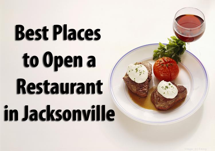 Look through the slideshow to see the best places to open a restaurant in Jacksonville.