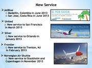 Jet Blue, United, Silver, Frontier and Norwegian Air Shuttle have expanded or planned to add service at FLL.