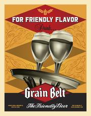 A new marketing campaign will brand Grain Belt as the Friendly Beer.