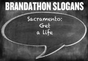 Can you see this as Sacramento's new slogan? Sacramento: Get a life