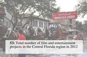 Photos courtesy of city of Winter Park Communications Department; information Office of Film and Entertainment Fiscal Year 2012-2013 Annual Report