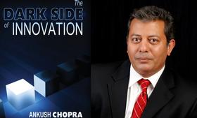 Ankush Chopra is the author of The Dark Side of Innovation (Raphel Marketing, August 2013).