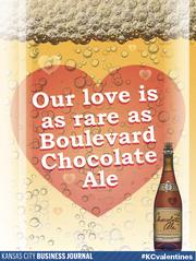 Our love is as rare as Boulevard Chocolate Ale  Tweet your #KCvalentines ideas to @KCBizJournal, and share the Kansas City love.