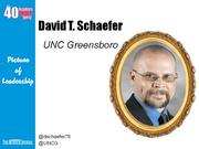 David T. Schaefer, associate chief of staff at UNC-Greensboro Why selected: A lawyer turned higher education administrator, Schaefer is an organizational leader and change agent at UNCG who is dedicated to equality and access that crosses boundaries. Among other efforts, he is the co-leader of a university-wide collaboration to promote Latino recruitment and retention. At Westover Church, he helped create the New Friends Refugee Ministry.