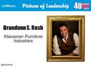 Brandunn S. Rush, vice president of sales at Klaussner Home Furnishings in Asheboro  Why selected: Rush has worked his way through the ranks at Klaussner. In 2011, he was part of the management team that purchased the company from its previous owner and now leads a sales force of 80 sales representatives across the U.S. and Canada. He lost his father at a young age and worked to ensure his two younger siblings were well-provided for and attended college. He's coached youth sports, is active in animal rescue efforts and contributes to several other organizations.