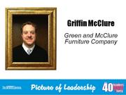 J. Griffin McClure III, president of Green & McClure Furniture Co. in Graham  Why selected: Griffin is the fourth-generation owner of Green & McClure. He successfully navigated his company through the recession and made crucial decisions to drive growth. He is the incoming campaign chair of the United Way of Alamance County and is active with the Graham Rotary Club and Alamance County Chamber of Commerce, among other groups.