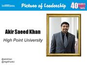 Akir Saeed Khan, freshman success coach at High Point University Why selected: Khan is responsible for providing academic and transitional support to first-year students at HPU and is considered a change agent and community leader in higher education, interfaith dialogue and community organization.