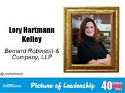 Lory Hartmann Kelley, partner at Bernard Robinson & Co. LLP in Winston-Salem  Why selected: Kelley is responsible for helping to develop and implement the vision and direction of Bernard Robinson and is one of two partners who are overseeing the firm's expansion into Winston-Salem. She is an active volunteer with Greyhound Friends of North Carolina in Oak Ridge and SECU Family House in Winston-Salem.