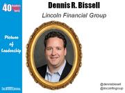 Dennis R. Bissell, senior account manager at Lincoln Financial Group in Greensboro  Why selected: Bissell is a key figure in the creation, coordination and implementation of Lincoln's business-to-business strategy with its largest and most important independent distributors. A quiet leader, he is president of the Junior Achievement board and an active member of the U.S. Airforce Auxiliary's Civil Air Patrol, where he is a mission pilot and incident commander.