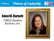 Anna W. Barnett, controller at TIMCO Aviation Services Inc. in Greensboro Why selected: Barnett has played a major role in TIMCO's growth and helped the Greensboro operation double its profitability in 2013 through cost savings and streamlining. An active leader at Westover Church, she is also a member of the Summerfield Elementary School PTA and a supporter of Purple Heart Homes.