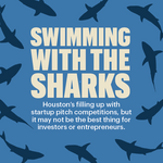 Surviving Houston's shark tank: Entrepreneurs try their hand in pitch competitions