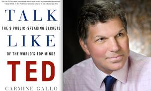 Public speaking coach and bestselling author Carmine Gallo's latest book, Talk Like TED, aims to  inspire presentations that are worthy of the famed ideas conference.
