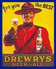 Early ads for Drewrys featured an image of a Royal Canadian Mountie, a reference to the regional brew's Canadian heritage.